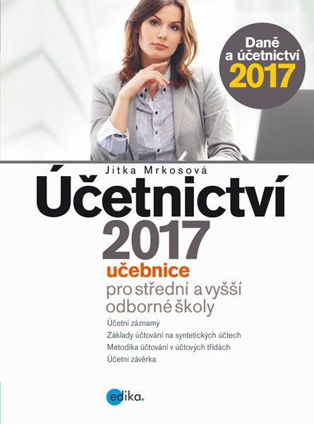 Účetnictví 2017, učebnice pro SŠ a VOŠ - Jitka Mrkosová - 17x23 cm