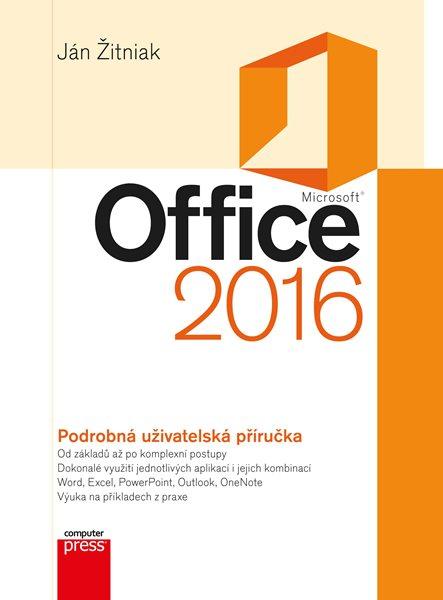 Microsoft Office 2016 Podrobná uživatelská příručka - Ján Žitniak - 17x23 cm