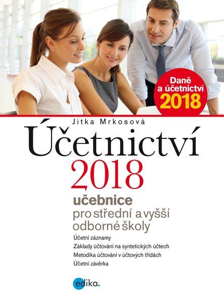 Účetnictví 2018, učebnice pro SŠ a VO - Jitka Mrkosová - 17x23 cm