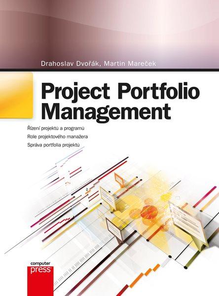 Project Portfolio Management - Martin Mareček, Drahoslav Dvořák - 17x23 cm