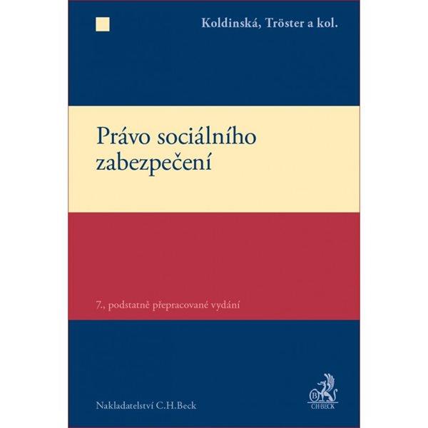 Právo sociálního zabezpečení - Koldinská, Petr Tröster a kol
