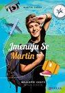 Jmenuju se Martin