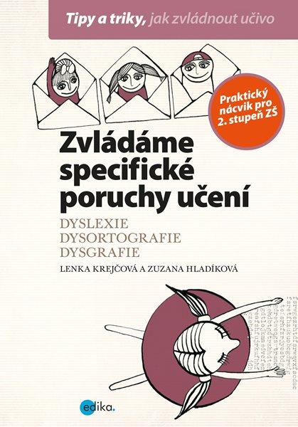 Zvládáme specifické poruchy učení - Lenka Krejčová, Zuzana Hladíková - 17x24 cm