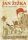 Jan Žižka - Život a doba husitského válečníka