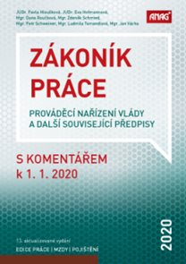 Zákoník práce, prováděcí nařízení vlády a další související předpisy s komentářem 2020