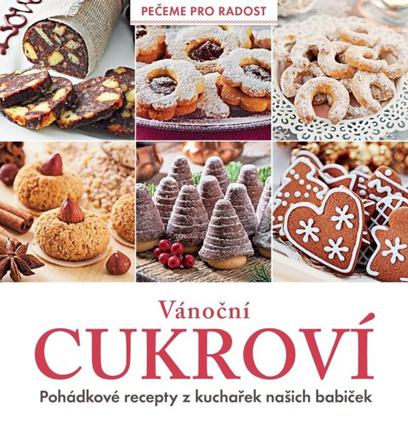 Vánoční cukroví - Pohádkové recepty z kuchařek našich babiček - kolektiv