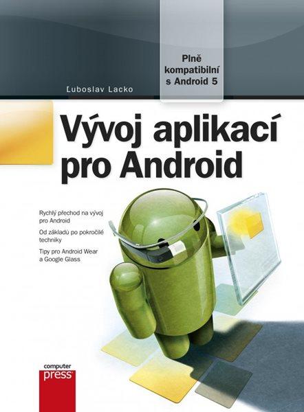 Vývoj aplikací pro Android - Ľuboslav Lacko - 17x23 cm