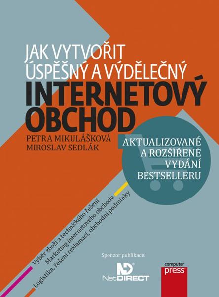 Jak vytvořit úspěšný a výdělečný internetový obchod - Petra Mikulášková, Miroslav Sedlák - 17x23 cm