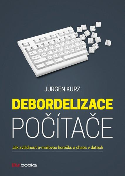 Debordelizace počítače - Jürgen Kurz - 15x21 cm