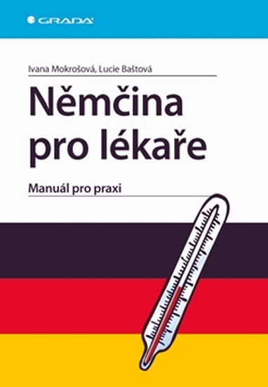 Němčina pro lékaře - Mokrošová Ivana, Baštová Lucie - 14x21 cm