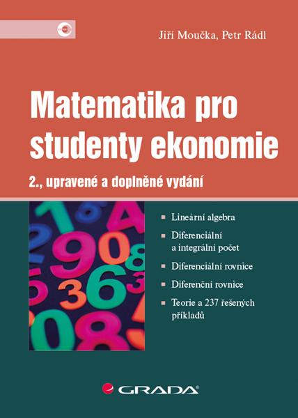 Matematika pro studenty ekonomie - Jiří Moučka, Petr Rádl - 17x24 cm