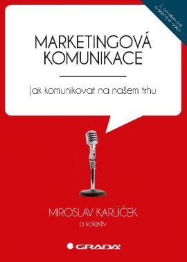 Marketingová komunikace - Karlíček Miroslav a kolektiv - 17x24 cm, Sleva 15%