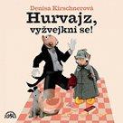 CD Hurvajz, vyžvejkni se!