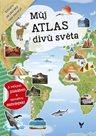 Můj atlas divů světa s velkým plakátem a spoustou samolepek