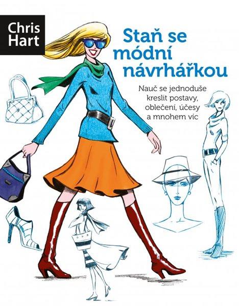 Staň se módní návrhářkou - Christopher Hart - 22x28 cm