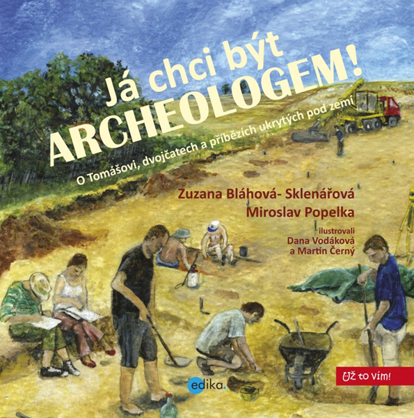 Já chci být archeologem! - Zuzana Sklenářová-Bláhová, Miroslav Popelka - 21x21 cm, Sleva 13%
