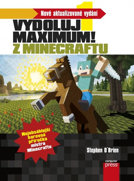 Minecraft - Vydoluj maximum! - Stephen O'Brien - 17x23 cm