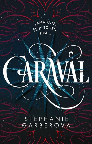Egmont Caraval - Stephanie Garberová - 14x20 cm