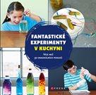 Fantastické experimenty v kuchyni