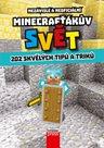 Minecrafťákův svět: 202 skvělých tipů a triků