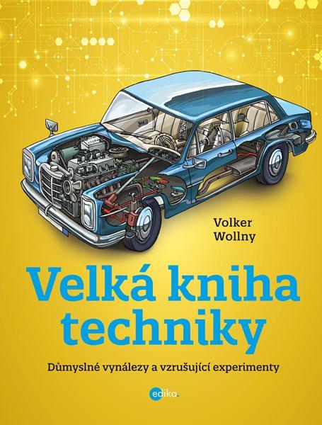 Velká kniha techniky - Volker Wollny - 21x28 cm, Sleva 15%