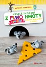 Veselé tvoření z FIMO hmoty pro děti