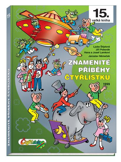 Znamenité příběhy Čtyřlístku 1999 (15. kniha) - Němeček, Poborák, Lamkovi, Štíplová,
