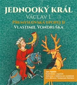 CD Jednooký král Václav I - Vlastimil Vondruška - 13x14 cm