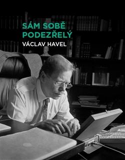 Sám sobě podezřelý - Václav Havel - 14x17 cm