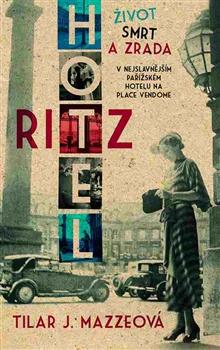 Hotel Ritz - Tilar J. Mazzeová