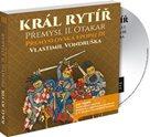 CD Král rytíř Přemysl Otakar II