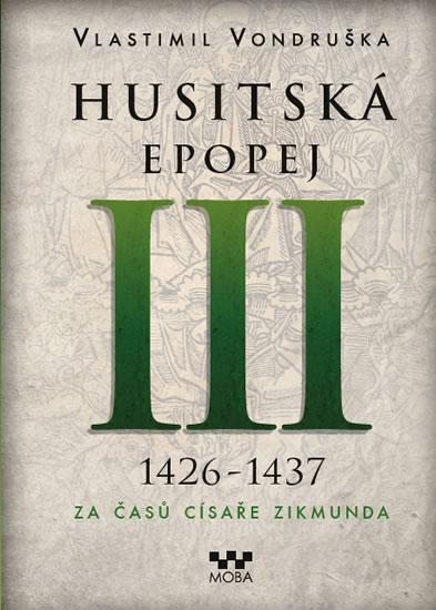 Husitská epopej III. - Vondruška Vlastimil
