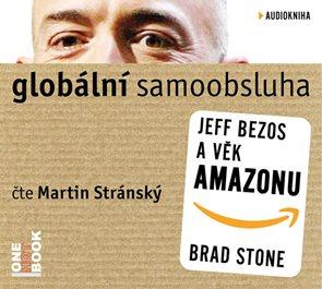 CD Globální samoobsluha - Jeff Bezos a věk Amazonu