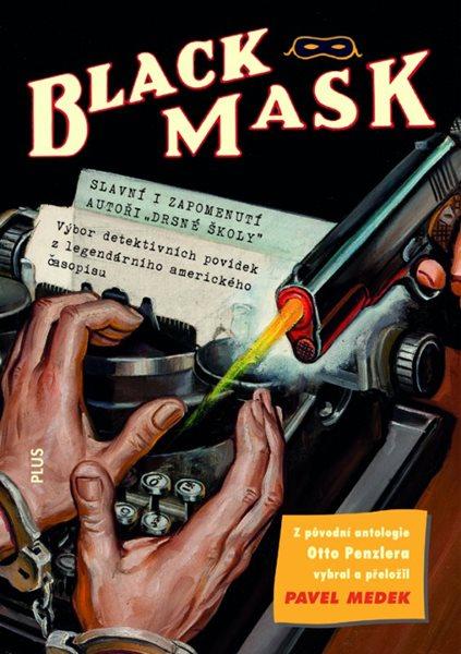Black Mask - antologie detektivních příběhů - Otto Penzler, Pavel Medek - 15x21 cm