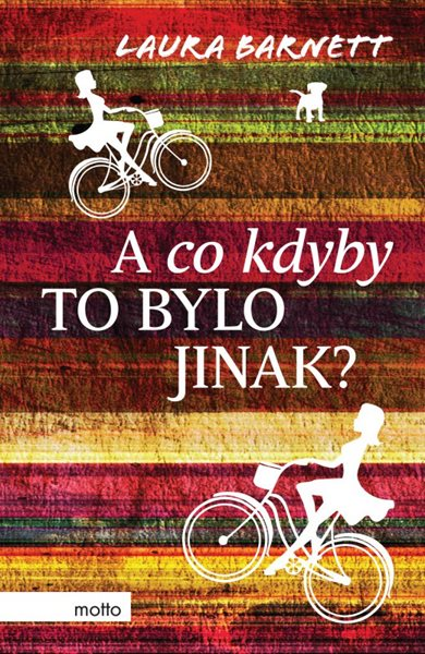 A co kdyby to bylo jinak? - Laura Barnett - 13x20 cm