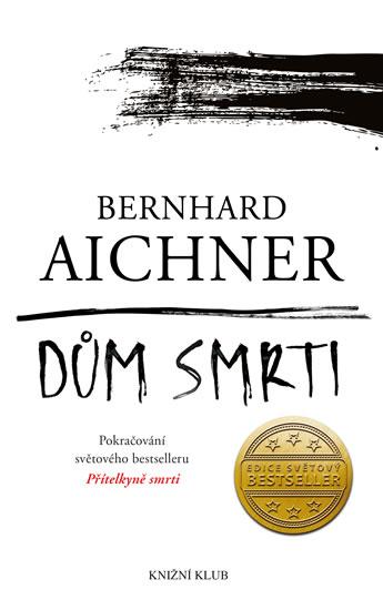 Dům smrti - Aichner Bernhard