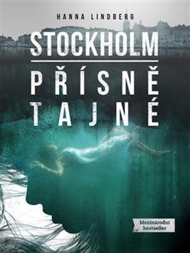 Stockholm Přísně tajné - Hanna Lindberg - 15x20 cm