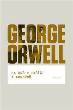 Na dně v Paříži a Londýně - George Orwell - 13x20 cm