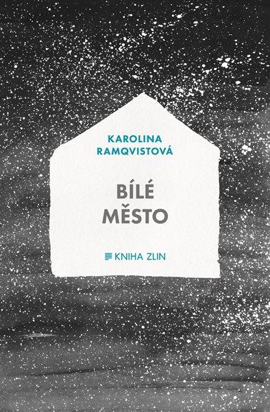 Bílé město - Karolina Ramqvistová - 13x20 cm