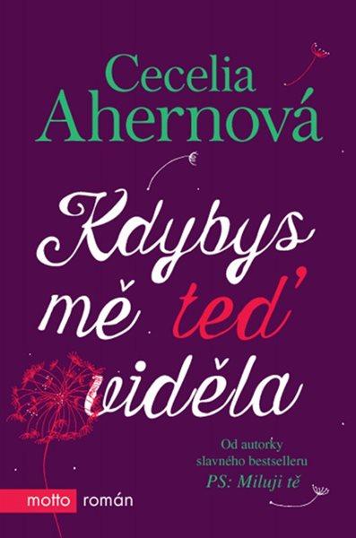 Kdybys mě teď viděla - Cecelia Ahernová - 13x20 cm