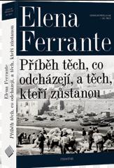 Geniální přítelkyně 3 - Příběh těch, co odcházejí, a těch, kteří zůstanou - Elena Ferrante, Sleva 13%