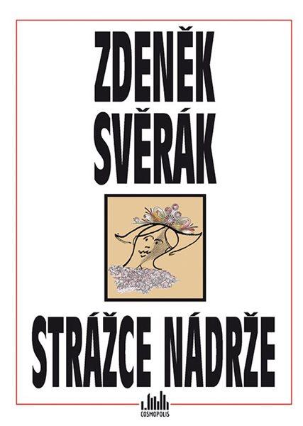 Strážce nádrže - Svěrák Zdeněk - 15x21 cm, Sleva 15%