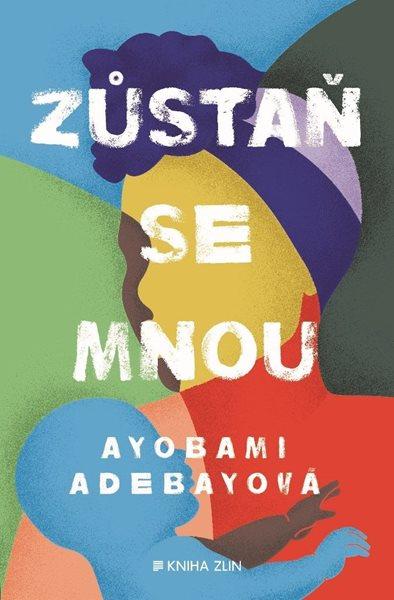 Zůstaň se mnou - Ayobami Adebayo - 13x20 cm