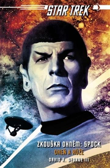 Star Trek - Zkouška ohněm: Spock - Oheň a růže (1) - George David R. - 11x17