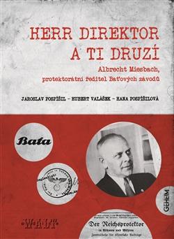 Herr Direktor a ti druzí - Pospíšil Jaroslav, Pospíšilová Hana, Valášek Hubert - 17x24 cm