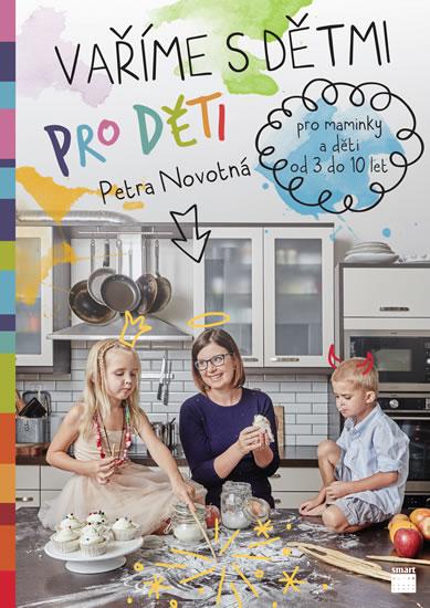 Vaříme s dětmi pro děti - Petra Novotná - 18x25 cm