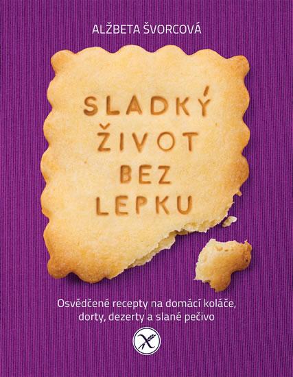 Sladký život bez lepku - Alžbeta Švorcová - 19x24 cm, Sleva 13%