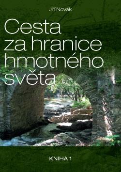 Cesta za hranice hmotného světa - Jiří Novák