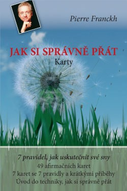 Jak si správně přát – KARTY - Pierre Franckh