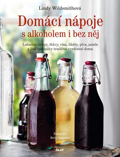 Domácí nápoje s alkoholem i bez něj - Lindy Wildsmithová - 20x26 cm